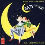 043 Crazy for You (Original London Cast Recording)