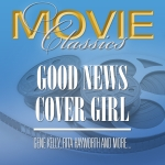 Movie Classics_ Cover Girl - Good News