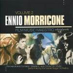 Ennio Morricone_ Film Music Maestro - Romance and Comedy, Western, and Crime Film Music, Vol. 2