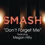 Don't Forget Me (SMASH Cast Version) [feat. Megan Hilty] - Single