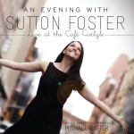 An Evening with Sutton Foster - Live at the CafeÃÅ Carlyle